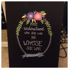 """Hand painted 11X14 canvas. """"She understood who she was and whose she was."""""""