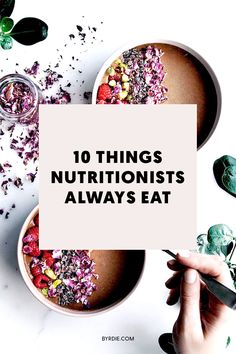 The best foods for your body, according to a nutritionist