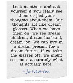 Dreams vs Reality - Jon Kabat-Zinn #mindfulness                                                                                                                                                                                 More
