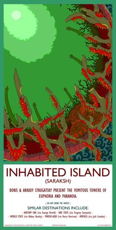 Inhabited Island  Another poster based on the great books by Boris and Arkady Strugatsky. The civilisation(s) hypothesised here are differ...
