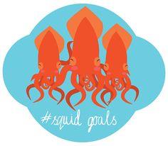 Squid Goals https://www.etsy.com/listing/510992748/squid-friends-squid-goals-art-print-8x8
