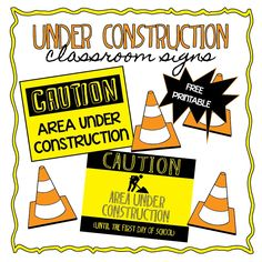 "Teacher Freebie: ""Under Construction"" - Print to show areas that are off limits during a back to school night"