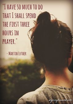 Unfortunately for most of us, prayer and Bible study often get pushed aside on our busiest of days. These are the days, however, when we need to spend even more time with God.