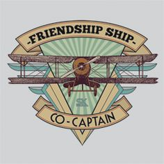 Co-captain of the Friendship Ship! ... Or maybe just the Friend Ship!