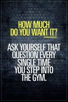 How much do you want it? Ask yourself that question every single time you step into the gym. Ask yourself this question and then TRAIN HARD. Gym Quotes #trainharder