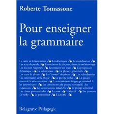 "Roberte TOMASSONE, ""Pour enseigner la grammaire""."