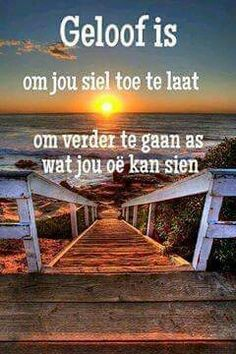 Geloof is... #Afrikaans #InANutshell #faith Boss Wallpaper, Afrikaanse Quotes, Inspirational Qoutes, Good Morning Greetings, Jesus Christ, Me Quotes, Prayers, Strength, Wisdom