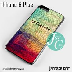 ed sheeran lyric quote Phone case for iPhone 6 Plus and other iPhone devices