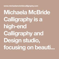 Michaela McBride Calligraphy is a high-end Calligraphy and Design studio, focusing on beautifully customised wedding invitations, stationery and branding. Based out of New Zealand, available world-wide. Custom Wedding Invitations, Stationery, Branding, Calligraphy, Studio, Beauty, Design, Personalised Wedding Invitations, Brand Management