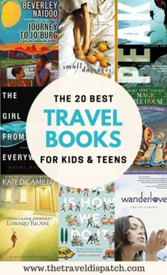 The 20 Best Travel Books for Kids and Teens: A curated collection of books guaranteed to inspire wanderlust in your child. Included are books for ages 3 to 17.
