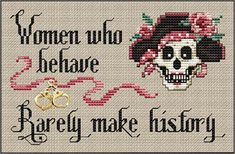 Cross Stitch Craze: Cross Stitch Quotables. When who behave, with skulls.