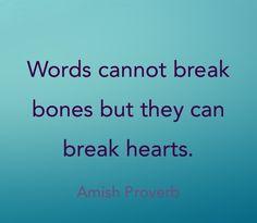 words cannot break bones but they can break hearts