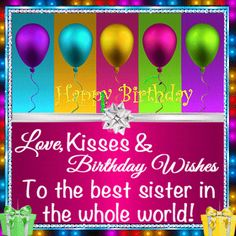 Send Some Love To Your Sister Through This Ecard Happybirthday Kisses