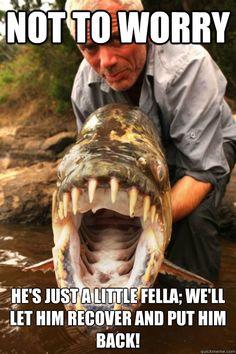 """""""River Monsters Meme"""""""