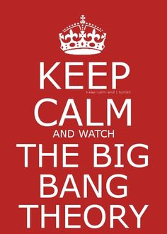 keep calm it's big bang theory time | big bang theory