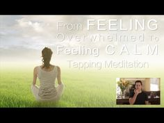"Highly recommend this!  Sign up for free!  Tapping World Summit - Tapping Meditation - Feeling ""Overwhelmed to Calm"""