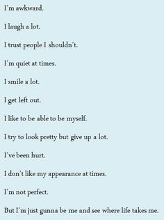 If anyone wants to sum up me, this is it. Except change the sometimes quiet to always quiet :)