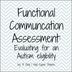 Functional Communication Assessment - If Only I Had Super Powers...