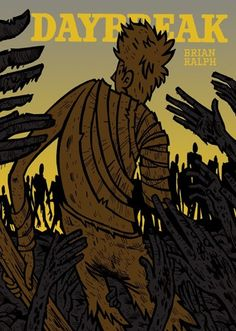 "Daybreak by Brian Ralph  ""Art house zombie apocalypse."" I've never read a graphic novel in second person before. Instead of giving the book a choose-your-own-adventure vibe, I thought it was a really cool, creative way of involving the reader."