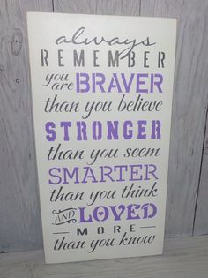 Always Remember You Are Braver Than You Believe- 9 1/2 X 18 Painted Wood Sign-Lilac Bedroom-Lilac Nursery-Lavender Bedroom