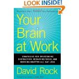 Your Brain at Work: Strategies for Overcoming Distraction, Regaining Focus, and Working Smarter All Day Long by David Rock Books To Read, My Books, Mindfulness Practice, Negative Emotions, Your Brain, Reading Lists, Self Improvement, Audio Books, 1