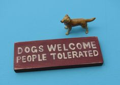Dogs Welcome People Tolerated Wood Rustic Sign by art4milkbones, $10.00