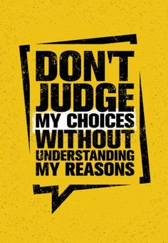 Do Not Judge My Choices Without Stock Vector (Royalty Free) 336924557 Motivational Quotes Wallpaper, Inspirational Quotes Pictures, Motivational Quotes For Life, Inspiring Quotes About Life, Wallpaper Quotes, True Quotes, Typography Wallpaper, Strong Quotes, Qoutes