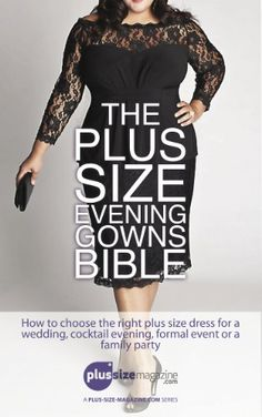 The Plus Size Evening Gowns Bible: How to choose the right plus size dress for a wedding, cocktail evening, formal event or family party. (Tips from the experts and readers of Plus-Size-Magazine.com) Review