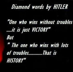 One who wins without troubles is called victory. One who wins with lot of troubles make history.  #quotes #hitler #brainquotes #wisdomquotes #directionquotes #onedirection  For more quotes, http://www.braintrainingtools.org/skills/words-of-wisdom-quotes-direction-important-than-speed