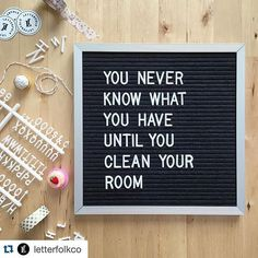 """You never know what you have until you clean your room"" #Repost /letterfolk/ with @repostapp. ・・・ We have all the things. #letterfolkquotes"
