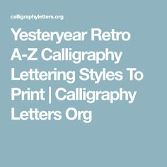 Yesteryear Retro A-Z Calligraphy Lettering Styles To Print
