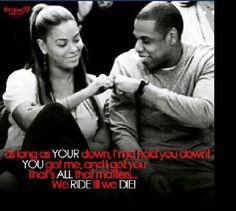 As Long As U Down, Ima Hold U Down. U Got Mè And I got U. Thats All That Matters. We Ride Till We Die. ♡Ṙ!dĘ╼óR╾D!Ê♡