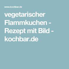 vegetarischer Flammkuchen - Rezept mit Bild - kochbar.de