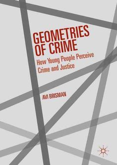 Geometries of Crime: How Young People Perceive Crime and Justice