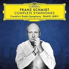 Franz Schmidt Complete Symphonies Paavo Jarvi Album