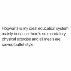 Truer words have never been spoken..... ALL HAIL HOGWARTS!!!!!! ❤️❤️❤️❤️❤️❤️❤️❤️❤️❤️❤️❤️❤️❤️❤️❤️❤️❤️❤️❤️❤️❤️❤️❤️ by the way I used Hogwarts colours