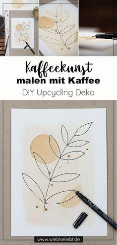 Mit Kaffee und Tee lassen sich richtig schöne Bilder malen. Eine günstige und kreative Wanddekoration mit kaltem Kaffee. So hübsch kann Upcycling Deko sein. Selbstgemachte Kaffeekunst zum Dekorieren und Verschenken. Meine Inspirationen findest du auf meinem DIY Blog wiebkeliebt.de Diy Recycling, Diy Blog, German, Crafty, Illustration, Inspiration, Paper Mill, Diys, Drawing Pictures
