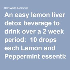An easy lemon liver detox beverage to drink over a 2 week period: 10 drops each Lemon and Peppermint essential oils 2 drops Thieves blend Juice of 1 organic lemon 8 ounces of purified water Instructions Add oils and lemon juice to a glass of purified wa Liver Detox Essential Oils, Doterra Essential Oils, Young Living Essential Oils, Essential Oil Blends, Doterra Blends, Liver Detox Drink, Detox Your Liver, Liver Detox Cleanse, Detox Drinks