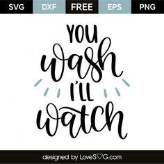 You wash I'll watch Sign Stencils, Free Stencils, Free Svg Cut Files, Svg Files For Cricut, Cricut Tutorials, Cricut Ideas, Cricut Monogram, Homemade Signs, Cricut Explore Air