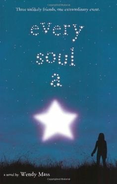 Every Soul A Star by Wendy Mass. $6.99. Author: Wendy Mass. Publisher: Little, Brown Books for Young Readers; Reprint edition (September 1, 2009). Publication: September 1, 2009