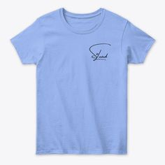 The shirt is available in men's sizes as well! This is the Heartless Humanity Collection Shirt in a light blue shade for women, now available on my store! Blue Design, My Design, Joy Clothing, Shades For Women, Long Hoodie, Latest Fashion Trends, Classic T Shirts, Light Blue, Pure Products