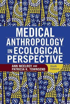 """Read """"Medical Anthropology in Ecological Perspective"""" by Ann McElroy available from Rakuten Kobo. Global environmental change and recent worldwide infectious-disease outbreaks make the ecological perspective of medical. Books To Read Online, Books To Buy, Anthropology Books, New Scientific Discoveries, Perspective, Environmental Change, Gender Studies, Cultural Studies, Social Science"""
