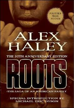Roots: The Saga of an American Family (30th Anniversary Edition), Alex Haley, book