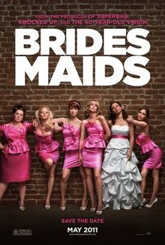 Bridesmaids, Need to watch