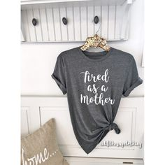 Tired as a Mother Boyfriend Style Tee. Unisex Tee. XS- 3XL . Cute Shirt . Graphic Tee . Motherhood . Mom Life . - Lift Her Up Clothing
