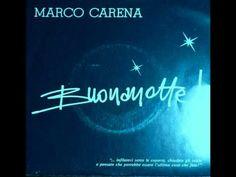 Marco Carena - Buonanotte - - YouTube