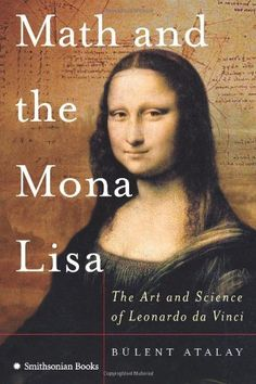 Math and the Mona Lisa: The Art and Science of Leonardo da Vinci by Bulent Atalay, http://www.amazon.com/dp/0060851198/ref=cm_sw_r_pi_dp_drHVqb0YSD00B