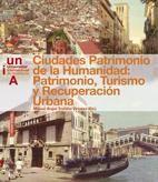 Ciudades patrimonio de la humanidad : patrimonio, turismo y recuperación urbana / Miguel Angel Troitiño Vinuesa (ed.) (2009)