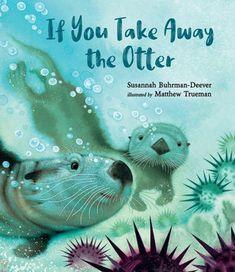 Boomerang Books, Forest Habitat, Kelp Forest, Fur Trade, Sea Otter, Penguin Random House, Conte, You Take, Otters
