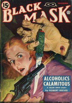 Black Mask November step patch hole in wrist. step get nails did. Pulp Fiction Comics, Pulp Fiction Book, Crime Fiction, Pulp Magazine, Magazine Covers, Magazine Art, Book Cover Art, Book Covers, Horror Comics